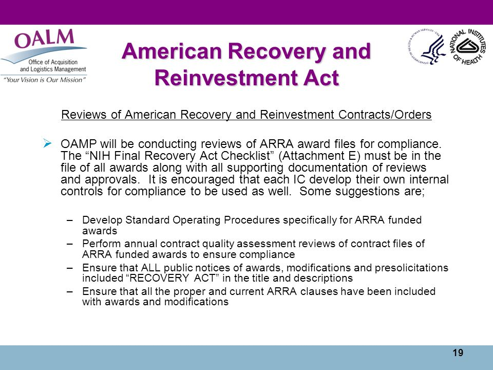19 American Recovery and Reinvestment Act Reviews of American Recovery and Reinvestment Contracts/Orders  OAMP will be conducting reviews of ARRA award files for compliance.
