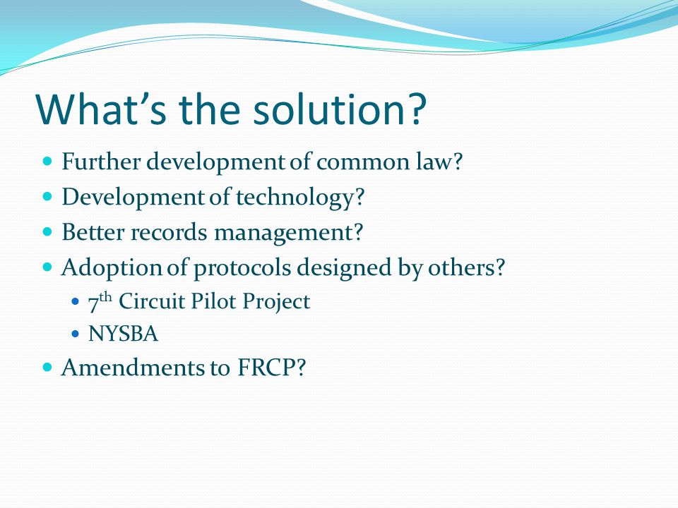What's the solution.Further development of common law.