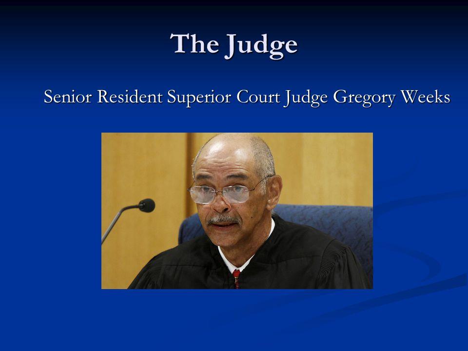 The Judge Senior Resident Superior Court Judge Gregory Weeks