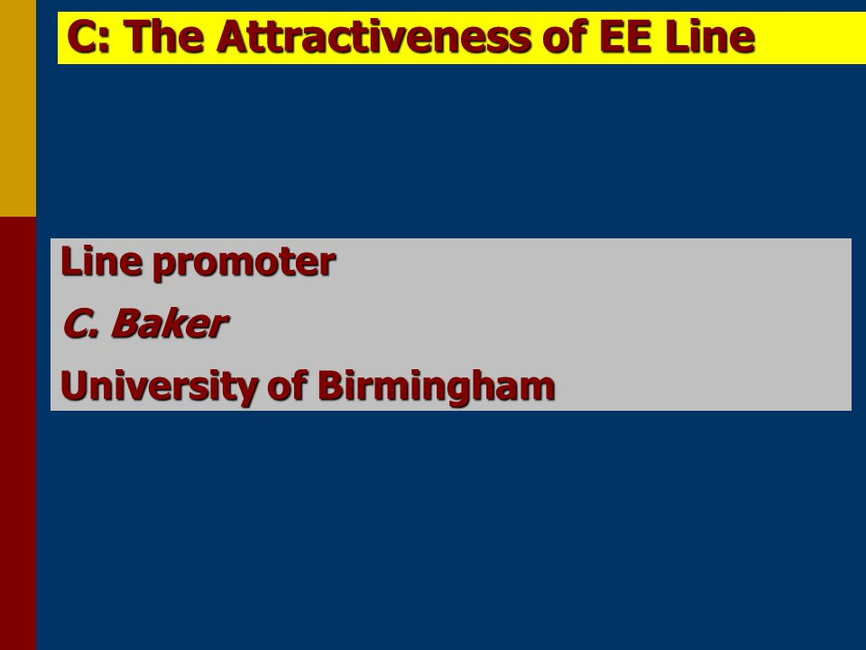 Line promoter C. Baker University of Birmingham C: The Attractiveness of EE Line