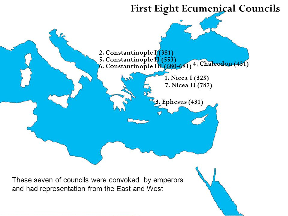 First Eight Ecumenical Councils 2.Constantinople I (381) 5.