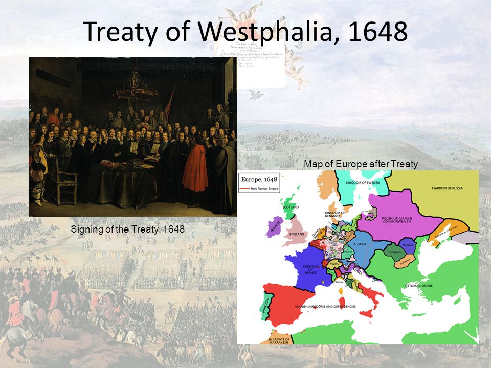 Treaty of Westphalia, 1648 Map of Europe after Treaty Signing of the Treaty, 1648