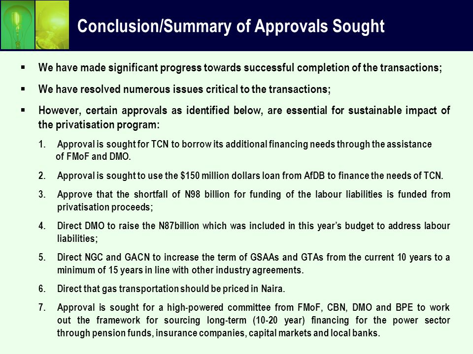 Conclusion/Summary of Approvals Sought  We have made significant progress towards successful completion of the transactions;  We have resolved numer