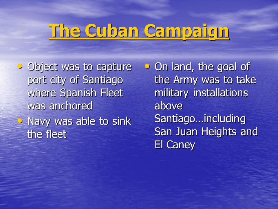 The Cuban Campaign US Army had a tougher time…why.