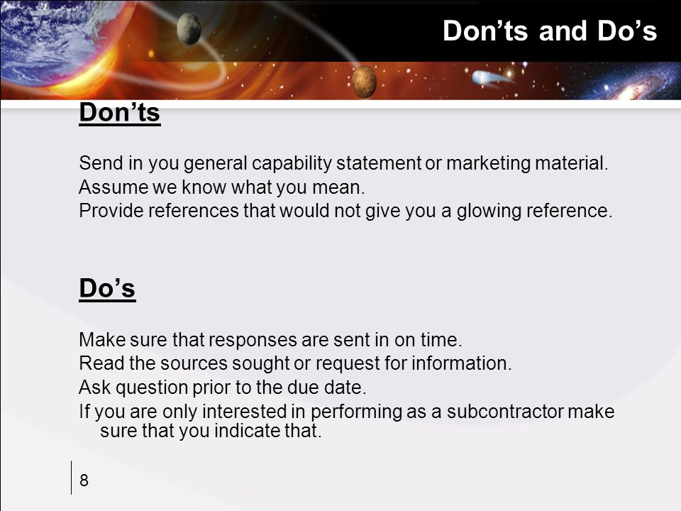 8 Don'ts and Do's Don'ts Send in you general capability statement or marketing material.