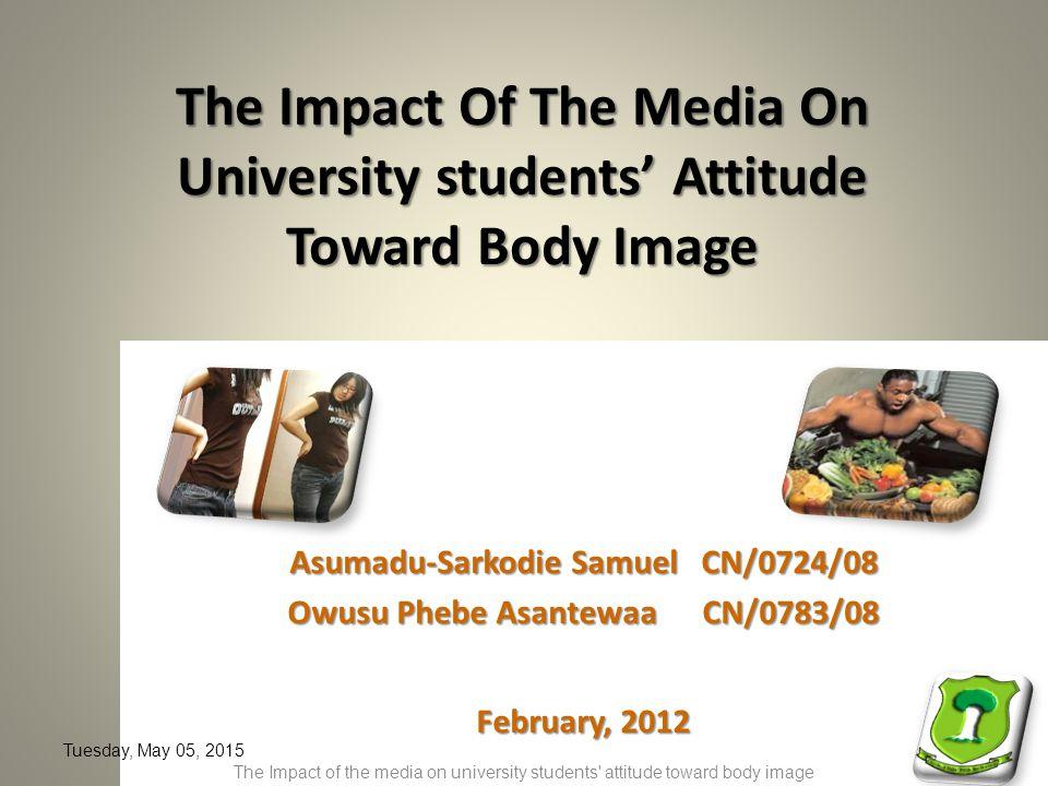 THANK YOU Tuesday, May 05, 2015 The Impact of the media on university students attitude toward body image