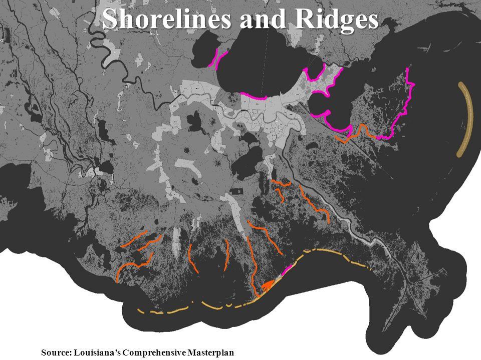 28 Shorelines and Ridges Source: Louisiana's Comprehensive Masterplan