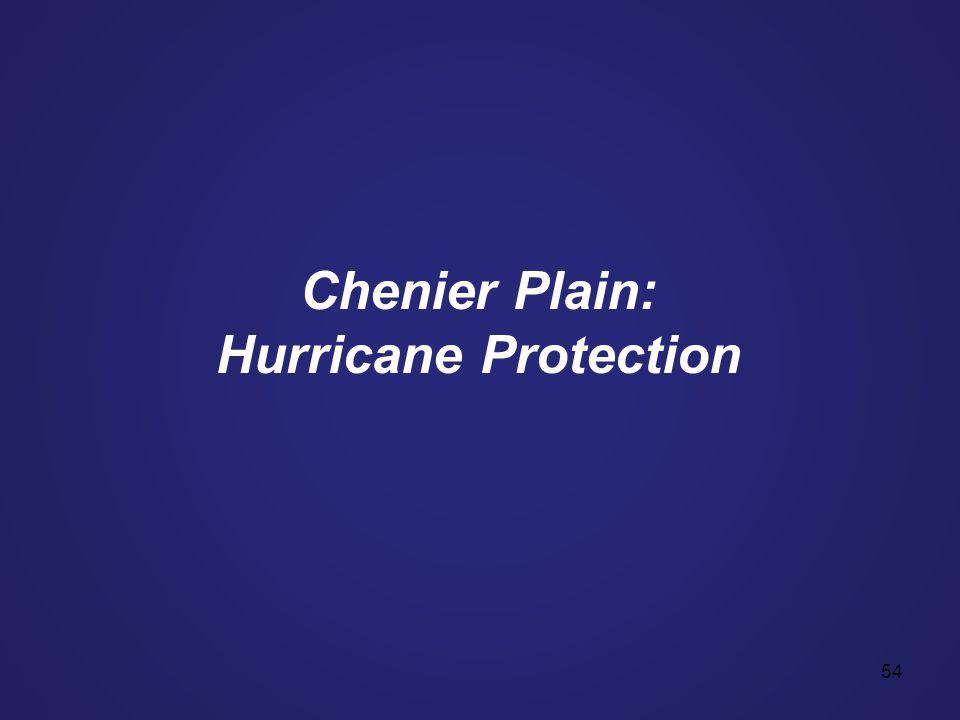 54 Chenier Plain: Hurricane Protection