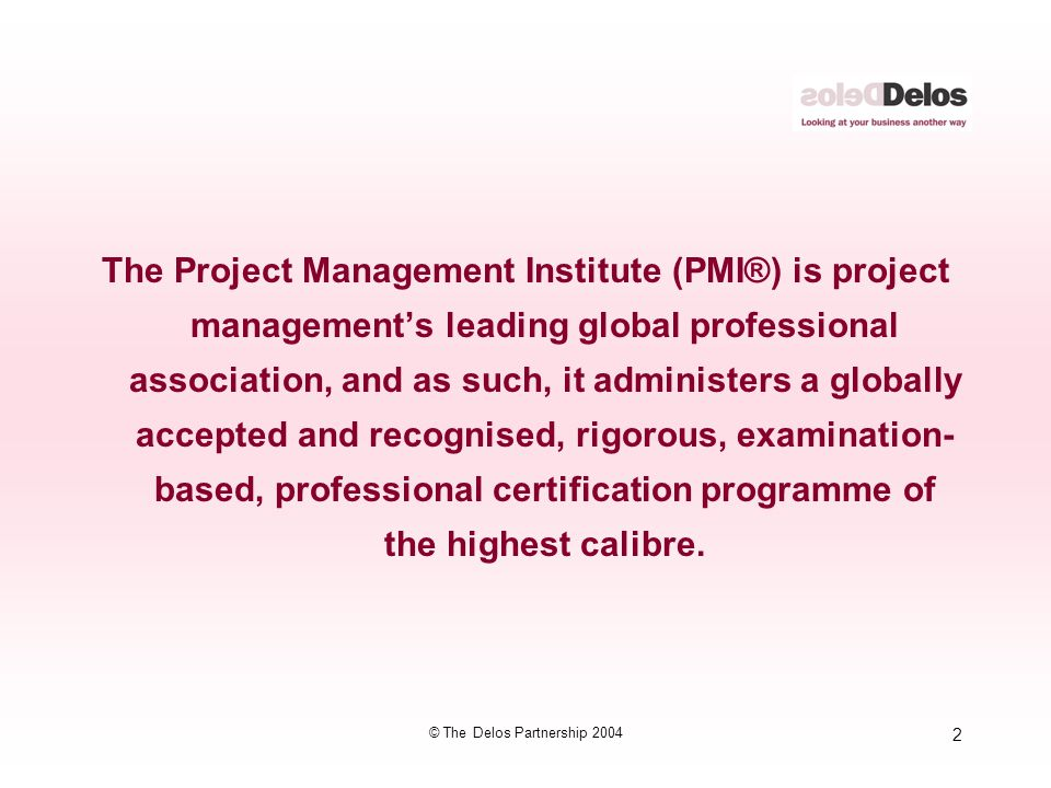 223 © The Delos Partnership 2004 The PMI® Project Management Knowledge Areas Key Concepts All numbering refers to the PMI® Project Management Body of Knowledge (PMBOK) Knowledge Areas 4.