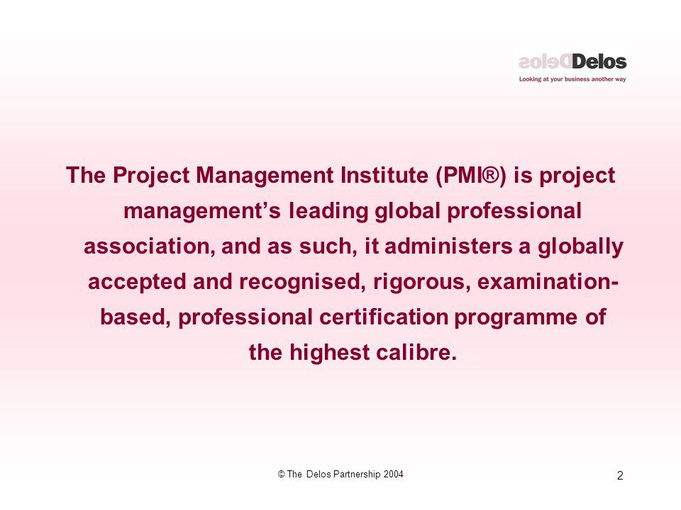 73 © The Delos Partnership 2004 InputOutput Process Project Management Information System Project Plan Development