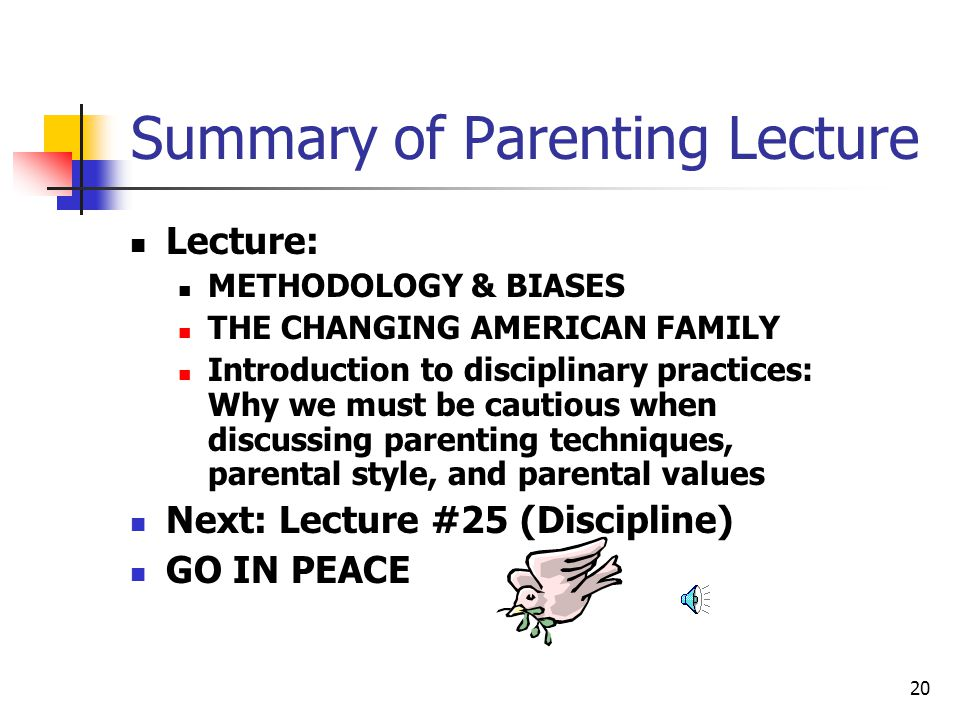 19 Interdependence of Aspects of Parental Behavior: 3 that parents are consistent across behaviors in how they discipline, rather than somehow matching the discipline with the transgression NO: Study by Grusec and Kuczynski (Dev.