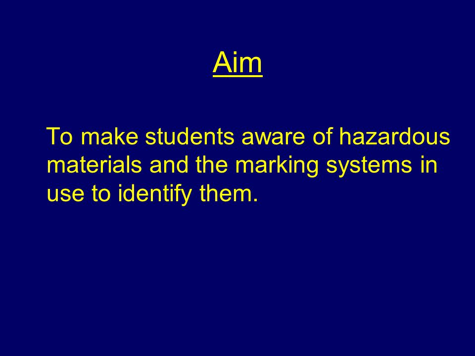 Confirmation Assessments will be based on this lesson and the corresponding study note Learning Outcomes Understand the marking systems used for the transportation of hazardous materials Understand the marking systems for premises containing hazardous materials.