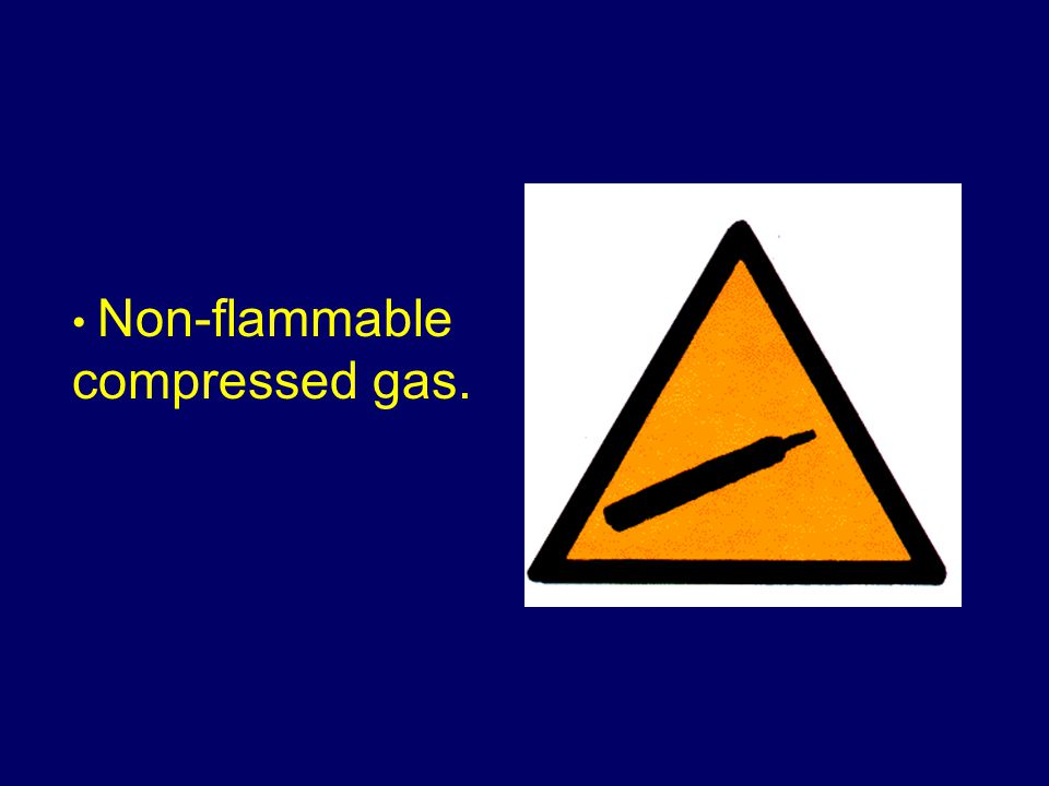 Non-flammable compressed gas.