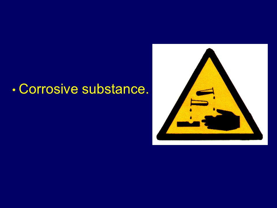Corrosive substance.
