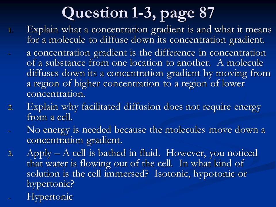 Questions 4 & 5, p 87 4.Compare – How are receptors and transport proteins similar.