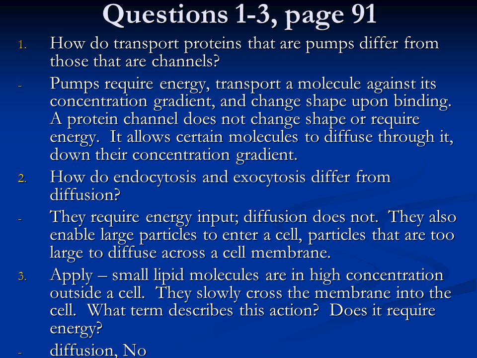 Questions 4 & 5, p 91 4.Apply – ions are in low concentration outside a cell.
