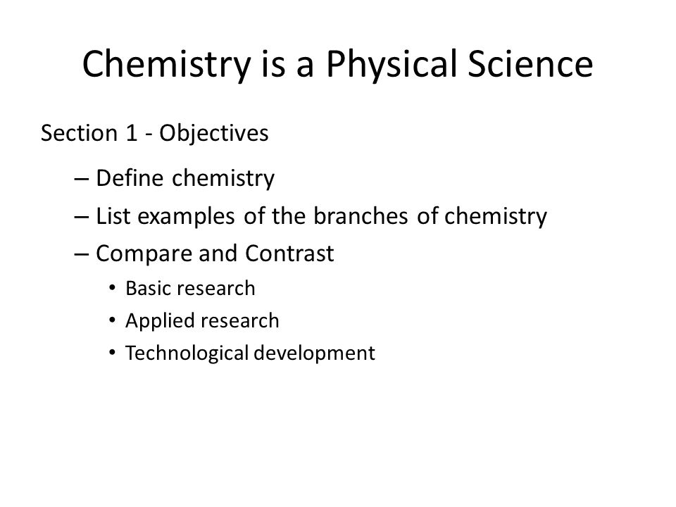 Section 1-1 Chemistry is the study of the composition, structure, and properties of matter and the changes it undergoes.