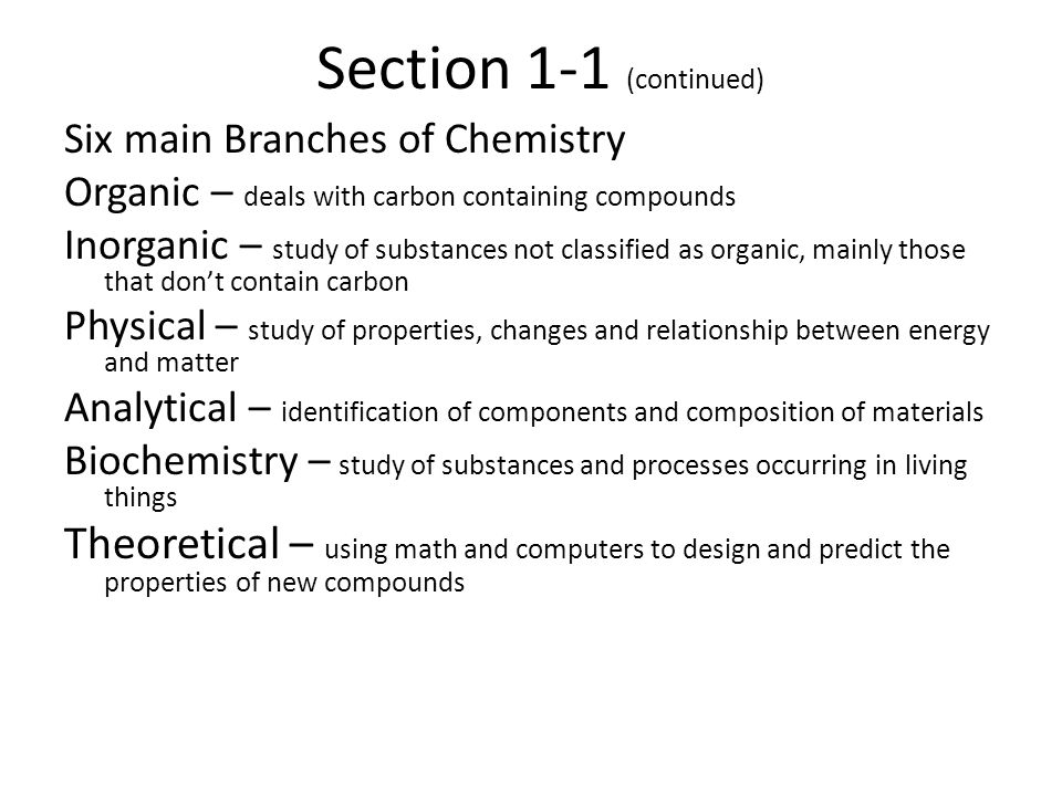Section 1-1 (continued) A Chemical is any substance that has a definite composition.