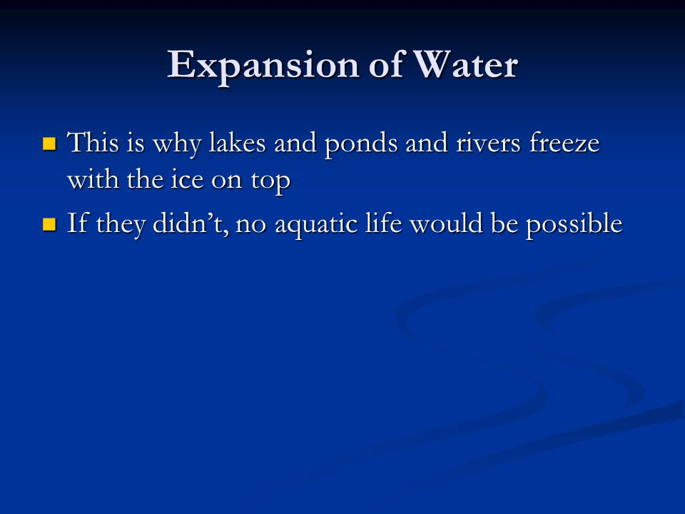 This is why lakes and ponds and rivers freeze with the ice on top This is why lakes and ponds and rivers freeze with the ice on top If they didn't, no