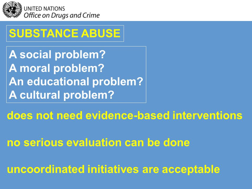 does not need evidence-based interventions no serious evaluation can be done uncoordinated initiatives are acceptable A social problem.