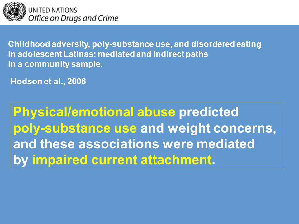 Physical/emotional abuse predicted poly-substance use and weight concerns, and these associations were mediated by impaired current attachment.