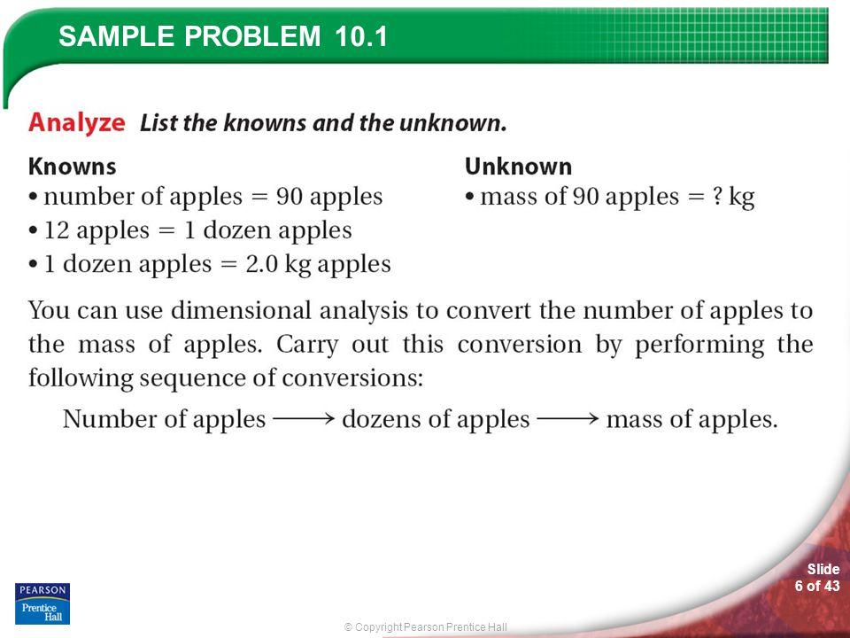 © Copyright Pearson Prentice Hall SAMPLE PROBLEM Slide 6 of 43 10.1