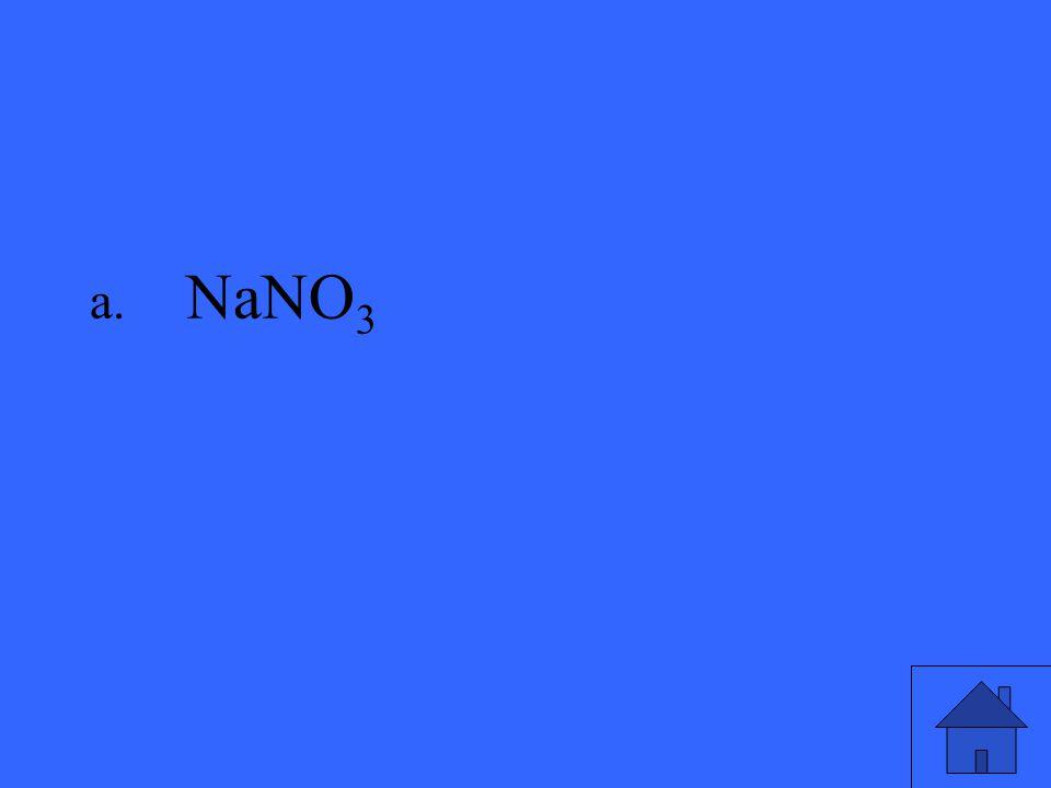 a. NaNO 3