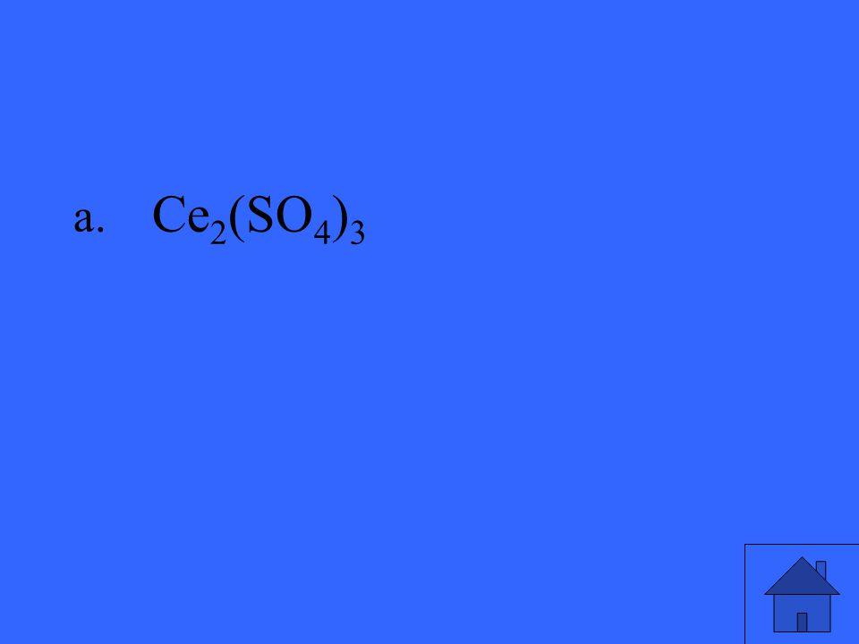 a. Ce 2 (SO 4 ) 3