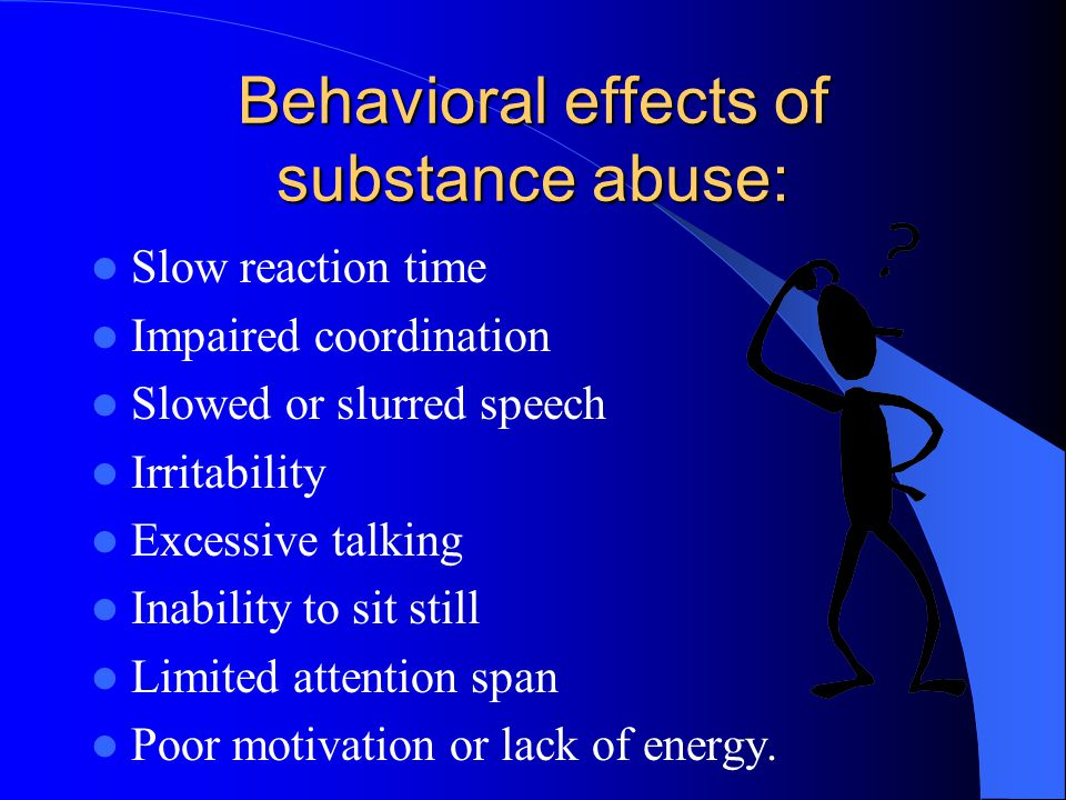 Emotional effects of substance abuse: Aggression Burnout Anxiety Paranoia Depression Denial.