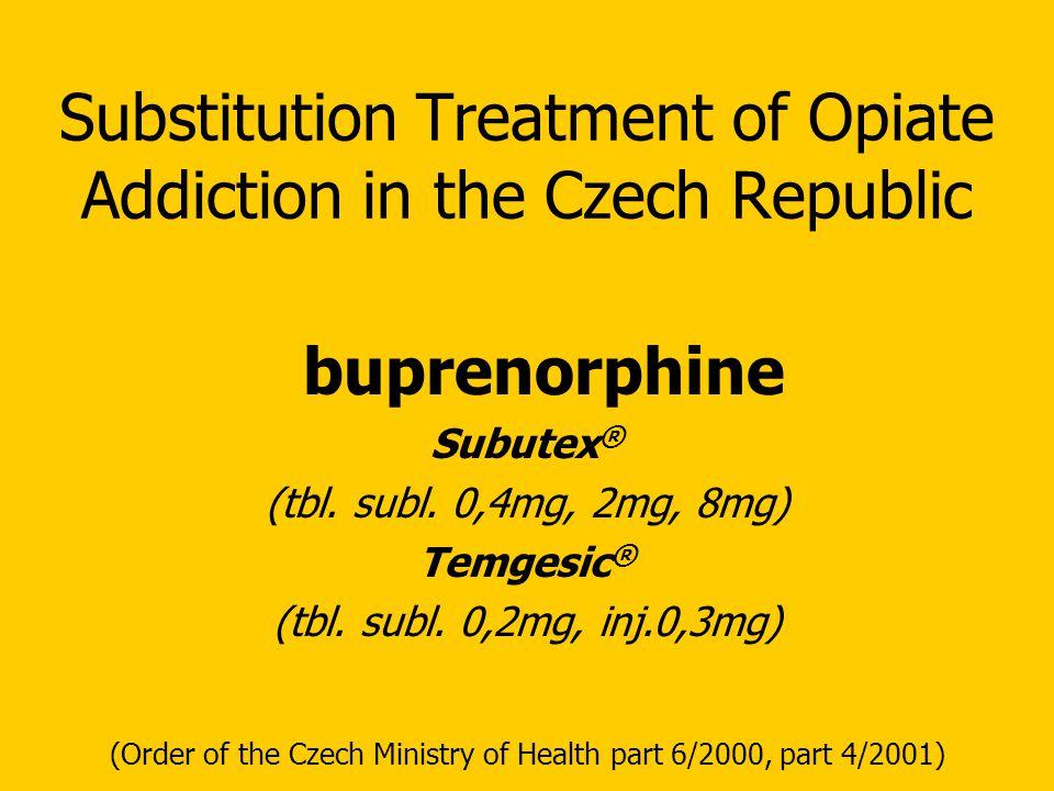 Substitution Treatment of Opiate Addiction in the Czech Republic buprenorphine Subutex ® (tbl.