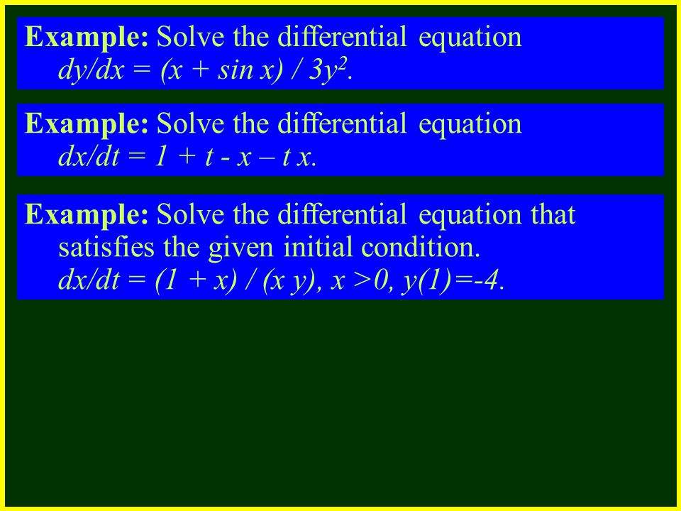 CHAPTER 2 2.4 Continuity Example: Solve the differential equation dy/dx = (x + sin x) / 3y 2.