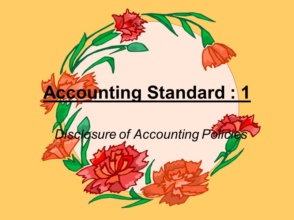 Accounting Standard : 1 Disclosure of Accounting Policies