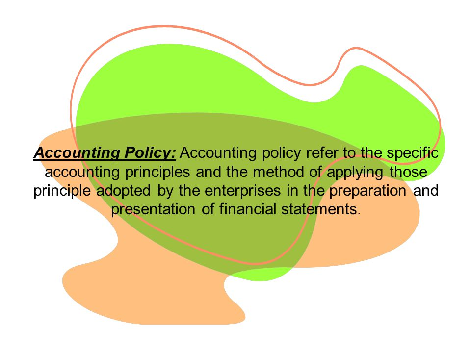 Accounting policy adopted by the enterprises may vary between enterprises to enterprises.