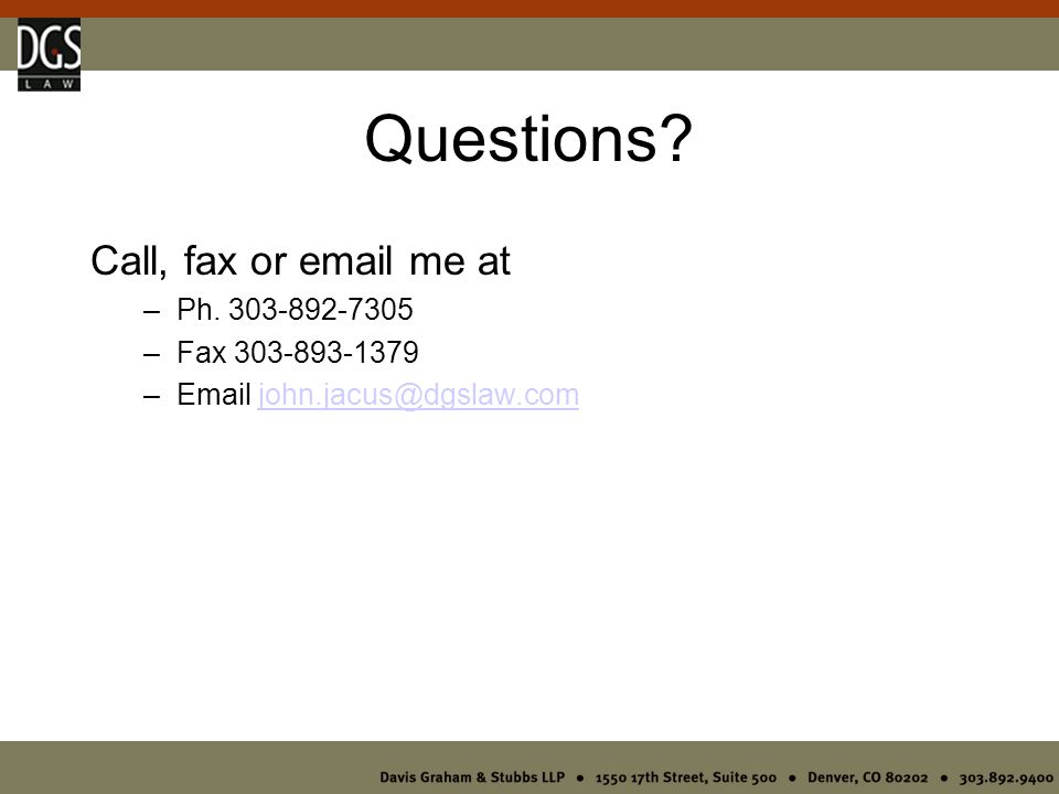 Questions. Call, fax or email me at –Ph.