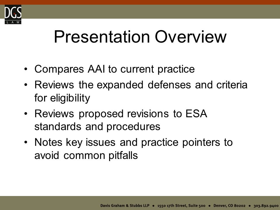 Final Rule by end of 2005 Know what you're getting in an ESA Hire qualified EP familiar with ASTM & AAI Rule Allow adequate time for ESA & don't count on using prior ESAs Don't stop short of AAI Be mindful of reporting obligations Document post-ESA reasonable steps and continuing obligations
