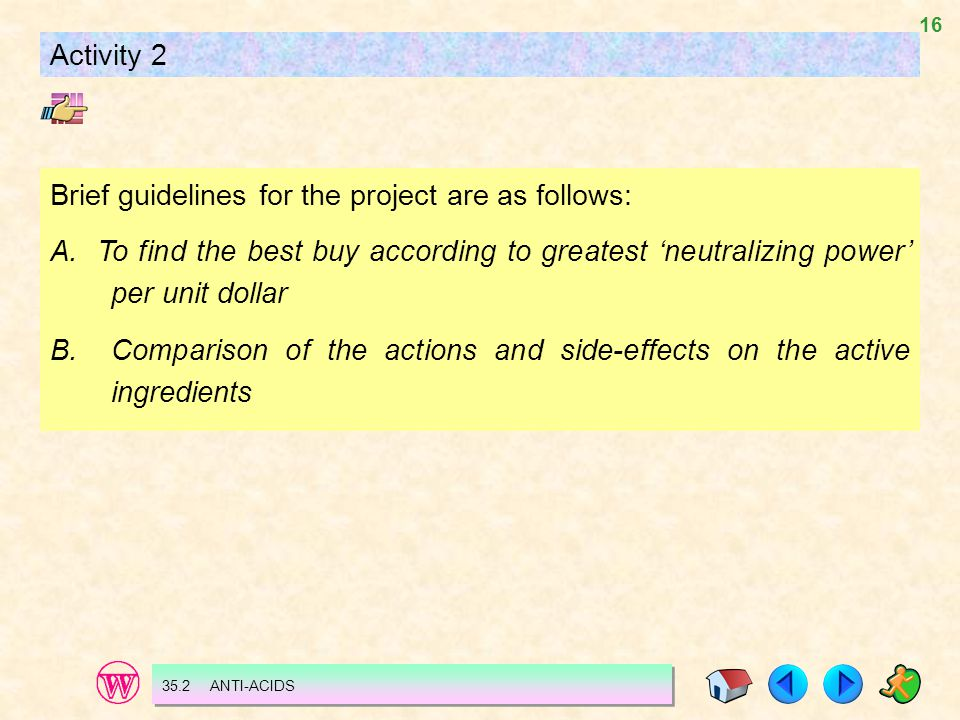 16 35.2 ANTI-ACIDS Activity 2 Brief guidelines for the project are as follows: A.
