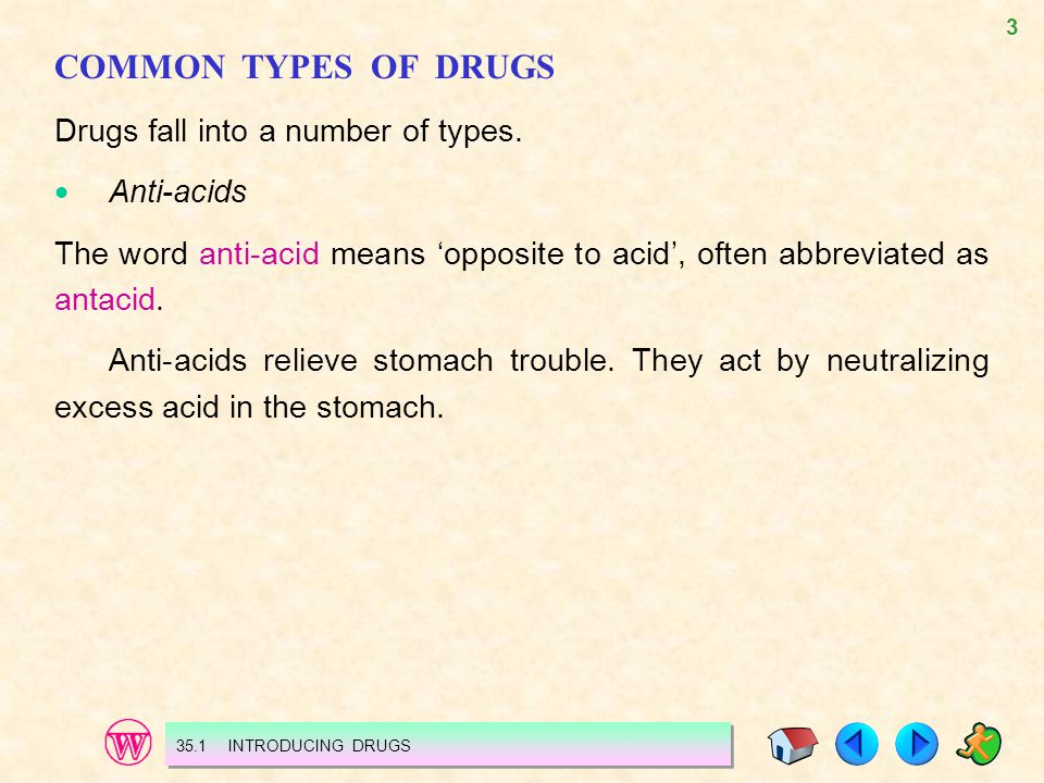 3 COMMON TYPES OF DRUGS Drugs fall into a number of types.