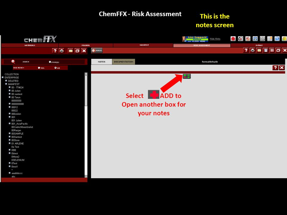 ChemFFX - Risk Assessment This is the notes screen Select ADD to Open another box for your notes