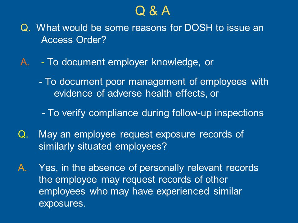 Q. What would be some reasons for DOSH to issue an Access Order.
