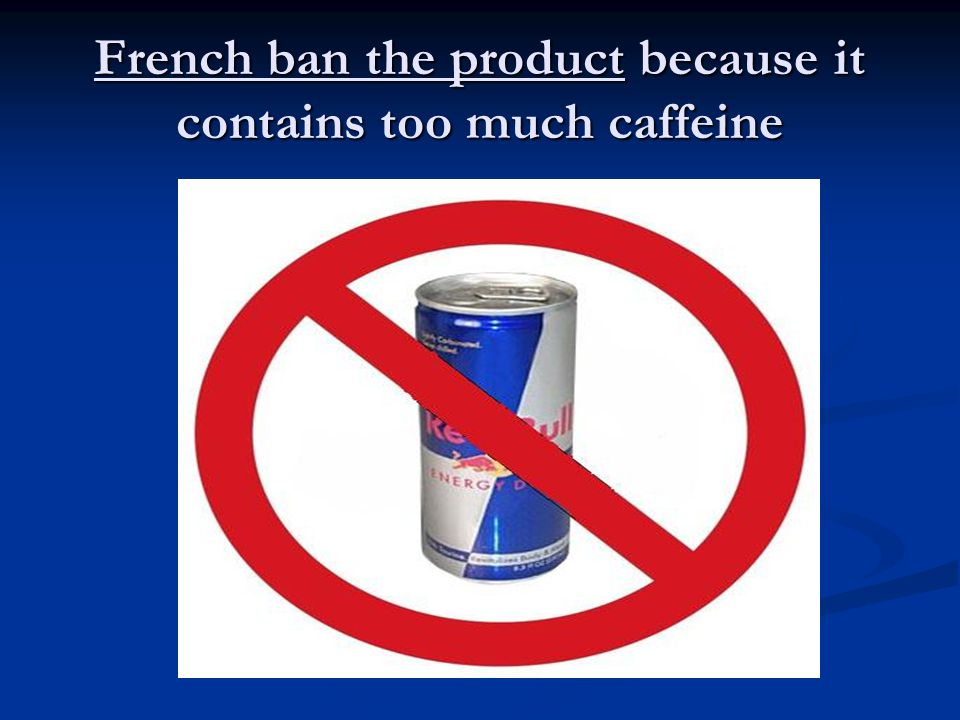 Caffeine is a nervous stimulant These drinks have as much as a cup of coffee … These drinks have as much as a cup of coffee …