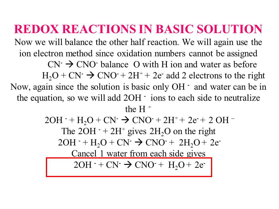 REDOX REACTIONS IN BASIC SOLUTION Now we will balance the other half reaction.