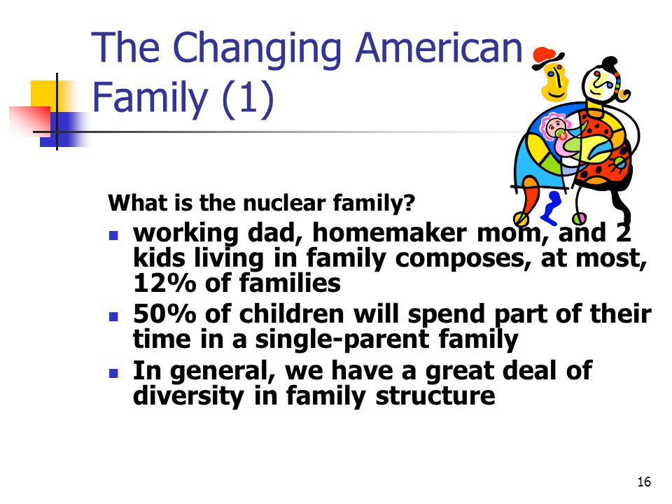 15 The Family As A Social System: Developmental Stages Certain fairly predictable developmental periods and accompanying issues. E.g., when children i