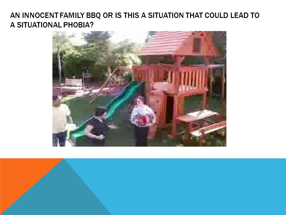 AN INNOCENT FAMILY BBQ OR IS THIS A SITUATION THAT COULD LEAD TO A SITUATIONAL PHOBIA?