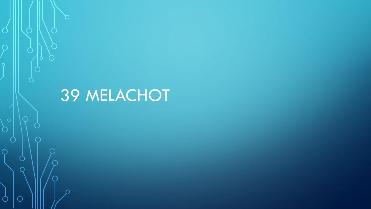 39 MELACHOT