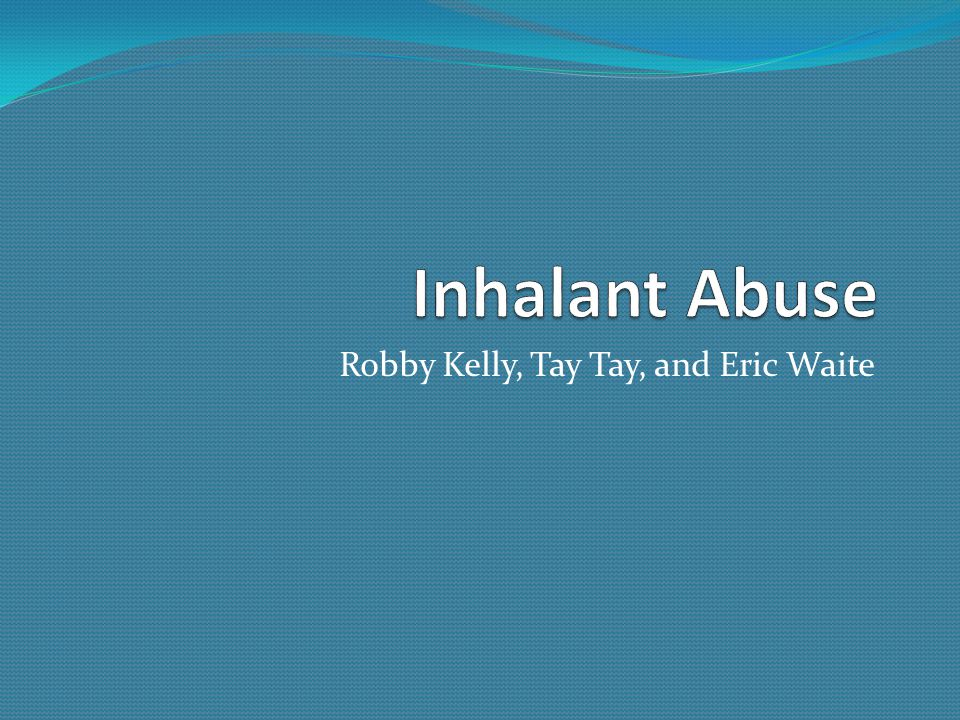 Teen inhalant abuse Inhalants among teens effect the teens and their families.