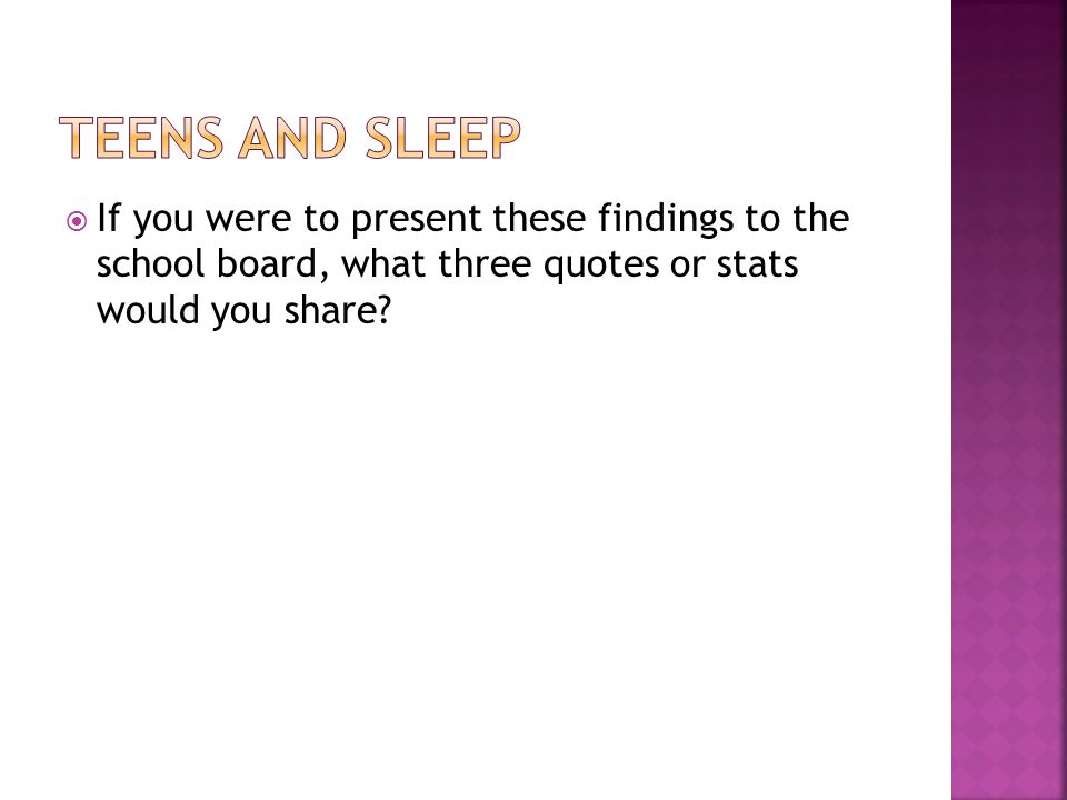  If you were to present these findings to the school board, what three quotes or stats would you share?