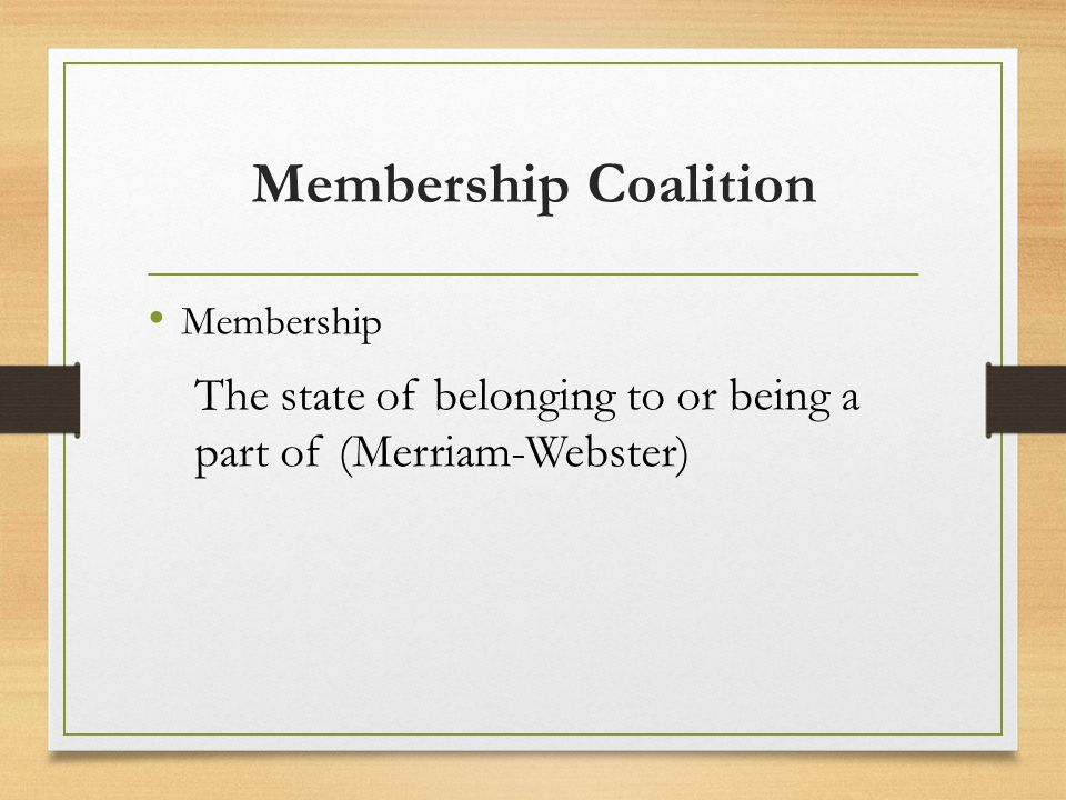 Membership The state of belonging to or being a part of (Merriam-Webster)