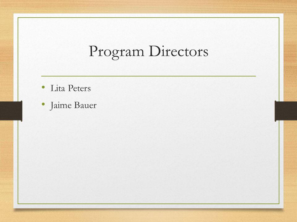 Program Directors Lita Peters Jaime Bauer