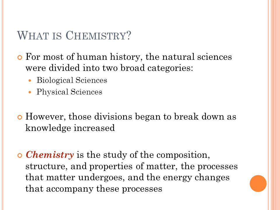 W HAT IS C HEMISTRY .