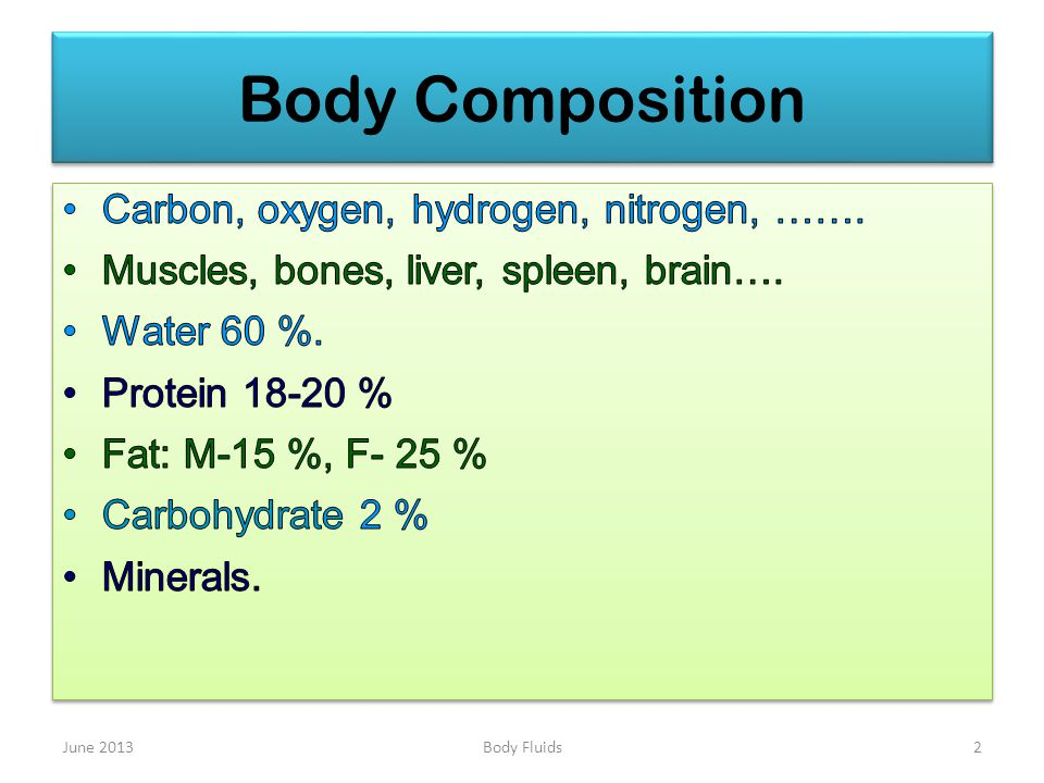 June 20132 Body Composition Body Fluids